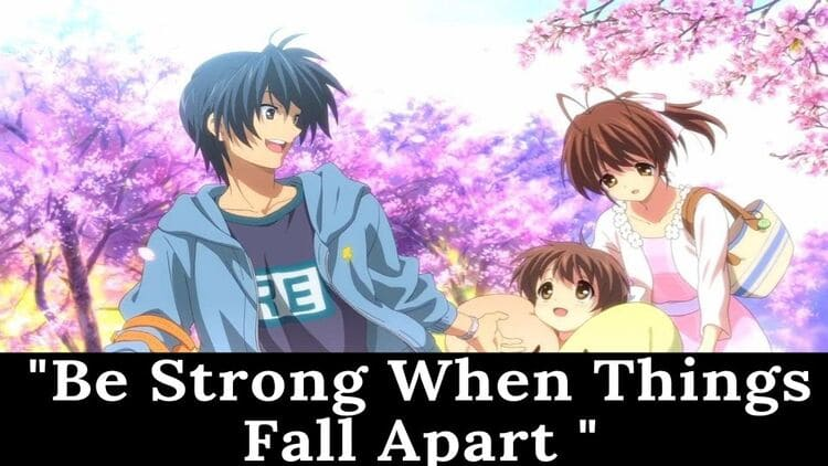 Clannad - After Story - Be Strong When Things Fall Apart